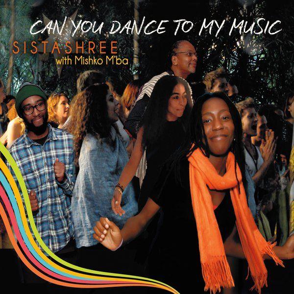 can you dance to my music sistashree album cover